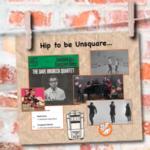 Jukebox Sez: Hip to  be Unsquared
